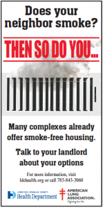 Does your neighbor smoke? Then so do you. Many complexes already offer smoke-free housing. Talk to y